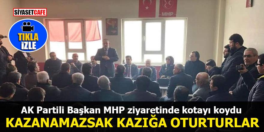 AK Partili Başkan MHP ziyaretinde kotayı koydu: Kazanamazsak kazığa oturturlar