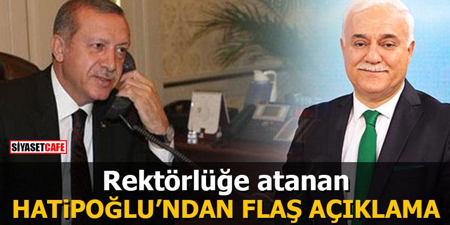 Rektörlüğe atanan Nihat Hatipoğlu'ndan flaş açıklama
