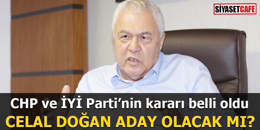 CHP ve İYİ Parti'nin kararı belli oldu Celal Doğan aday olacak mı?