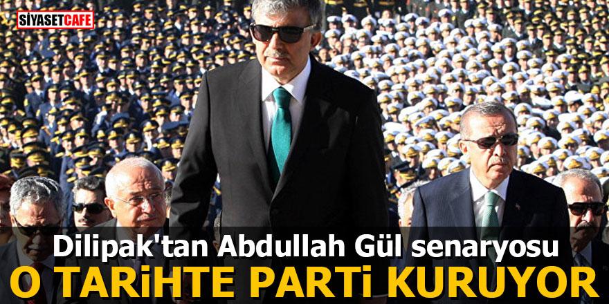 Dilipak'tan Abdullah Gül senaryosu: O TARİHTE PARTİ KURUYOR