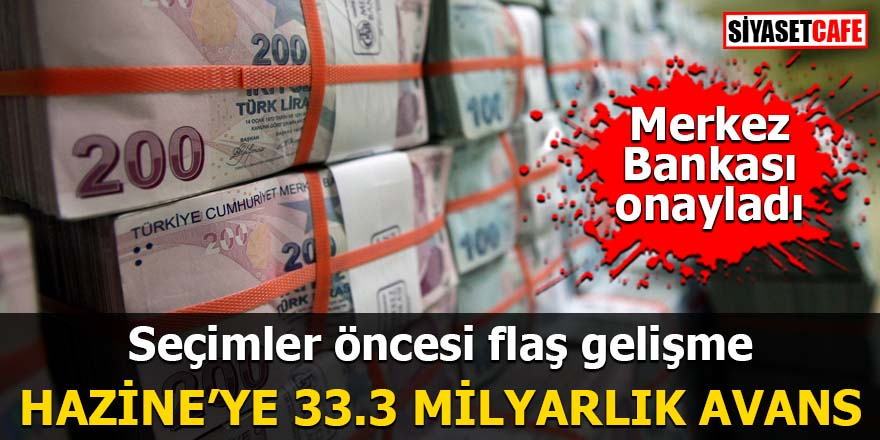 Merkez Bankası onayladı Hazine'ye 33.3 milyarlık avans