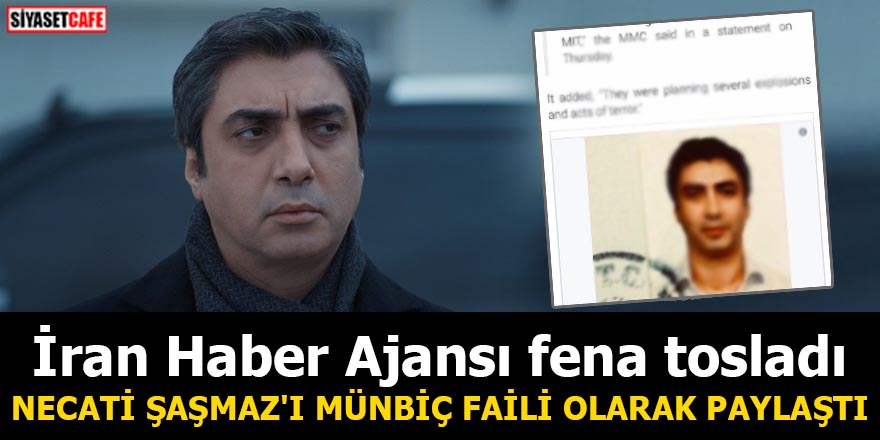 İran Haber Ajansı fena tosladı Necati Şaşmaz'ı Münbiç faili olarak paylaştı