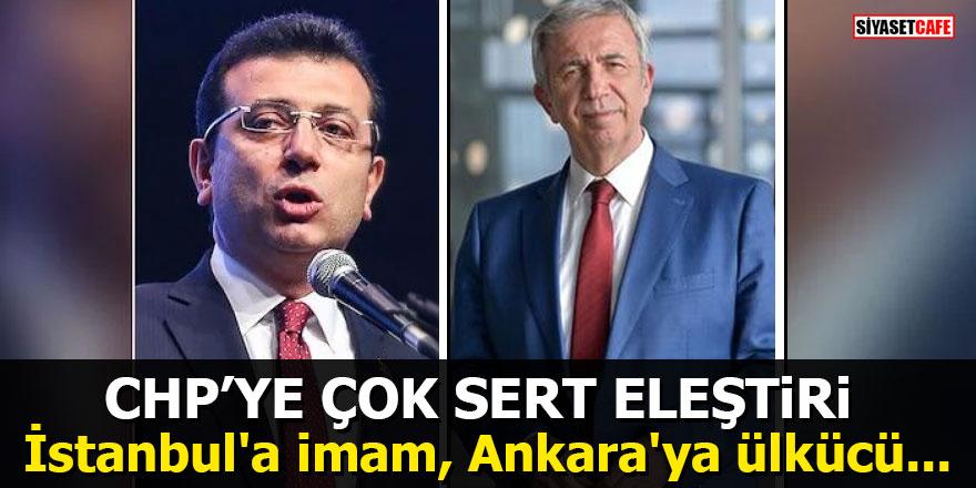 """CHP'ye çok sert eleştiri: """"İstanbul'a imam, Ankara'ya ülkücü..."""""""