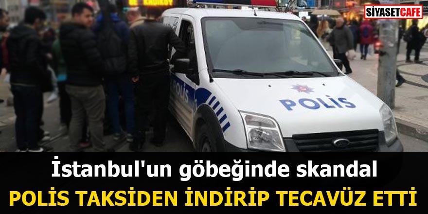 İstanbul'un göbeğinde skandal Polis taksiden indirip tecavüz etti