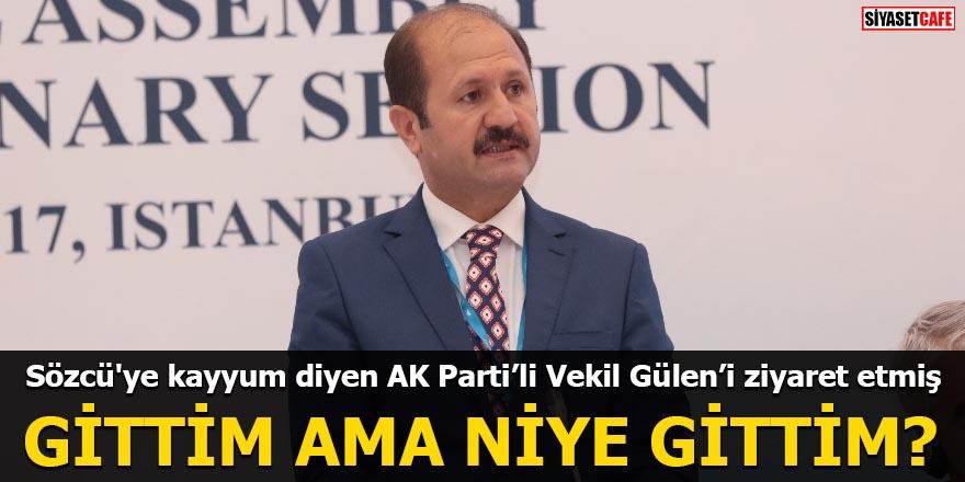 Sözcü'ye kayyum diyen AK Partili Vekil Gülen'i ziyaret etmiş