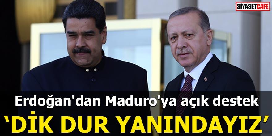 Erdoğan'dan Maduro'ya açık destek Dik dur yanındayız