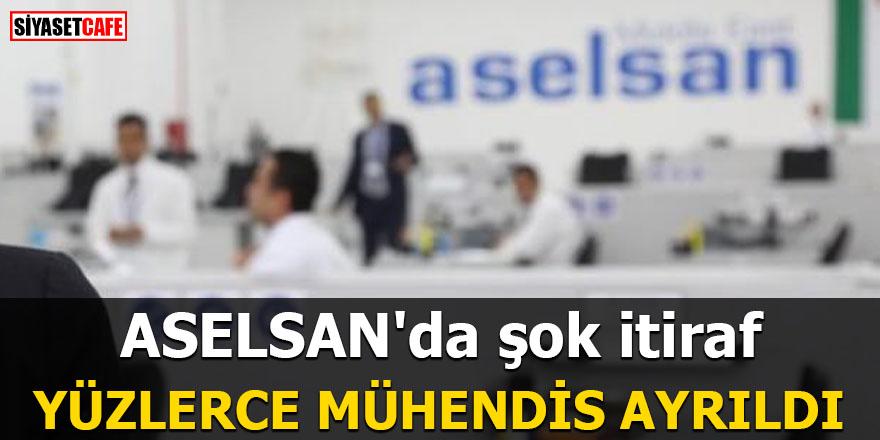 ASELSAN'da şok itiraf Yüzlerce mühendis ayrıldı