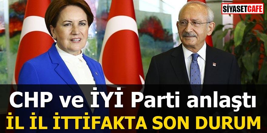 CHP ve İYİ Parti anlaştı İl il ittifakta son durum