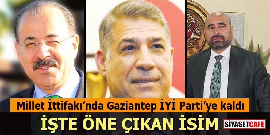 Millet İttifakında Gaziantep'de İYİ Parti'ye kaldı: İşte öne çıkan isim