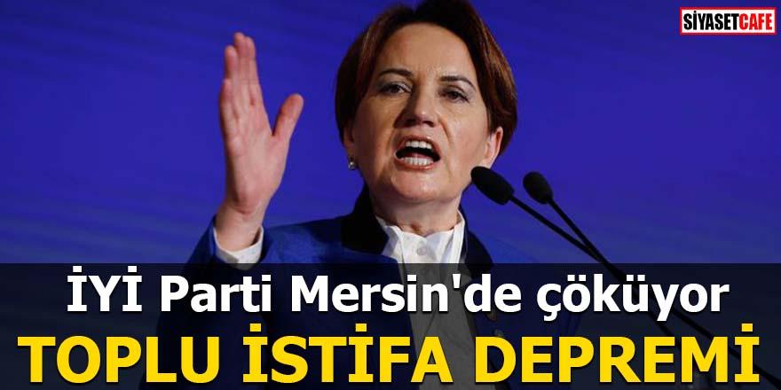 İYİ Parti Mersin'de çöküyor TOPLU İSTİFA DEPREMİ