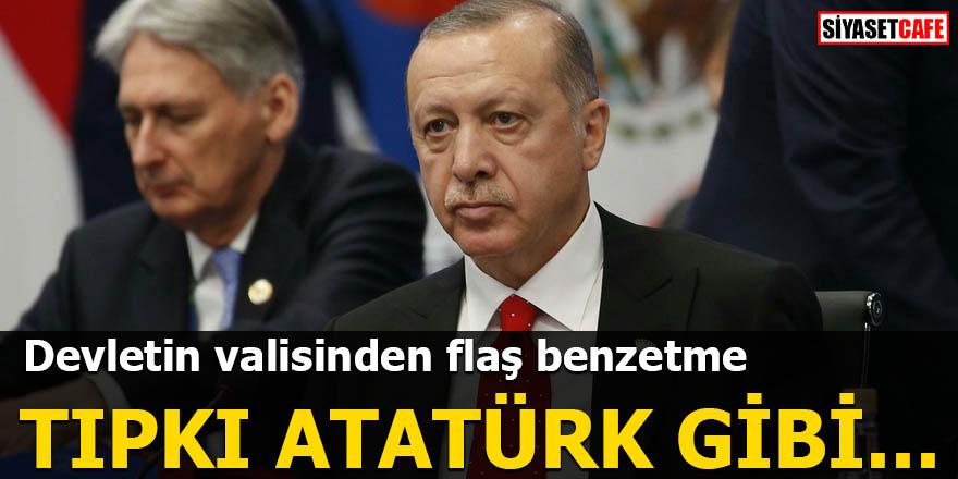 Devletin valisinden flaş benzetme Tıpkı Atatürk gibi