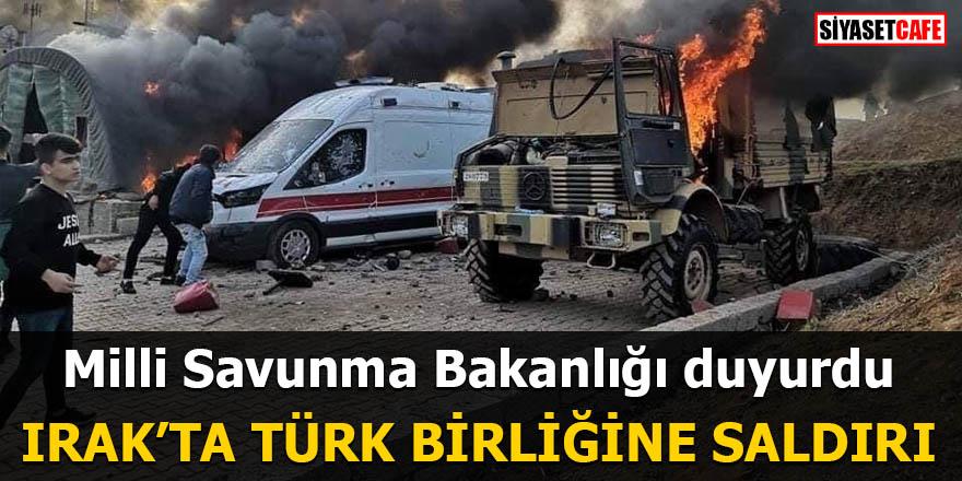 Irak'ta Türk birliğine alçak saldırı