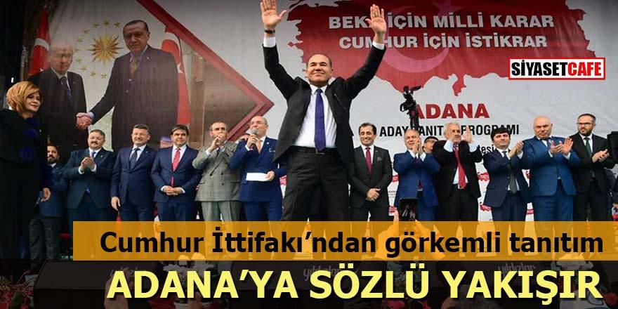 Cumhur İttifakı'ndan görkemli tanıtım: Adana'ya Sözlü yakışır