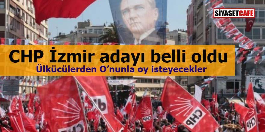CHP'nin İzmir adayı belli oldu: Ülkücülerden O'nunla oy isteyecekler!
