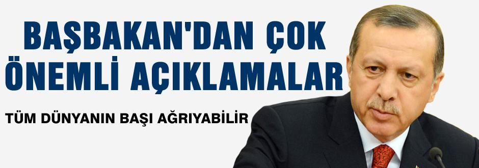 Başbakan Recep Erdoğan'dan kritik açıklamalar