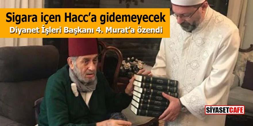 Diyanet İşleri Başkanı 4. Murat'a özendi: Sigara içen Hacc'a gidemeyecek