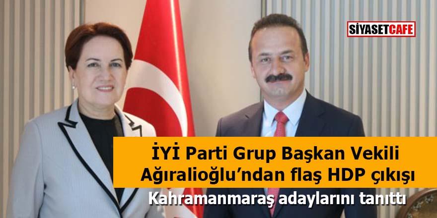 İYİ Parti Grup Başkan Vekili Yavuz Ağıralioğlu'ndan flaş HDP çıkışı
