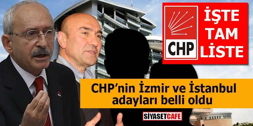 CHP'nin İzmir ve İstanbul adayları belli oldu: İşte tam liste
