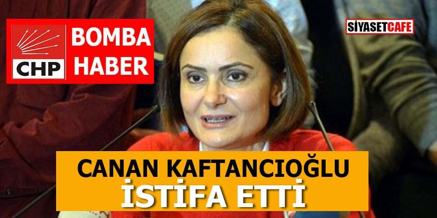 CHP'DE DEPREM: Canan Kaftancıoğlu istifa etti