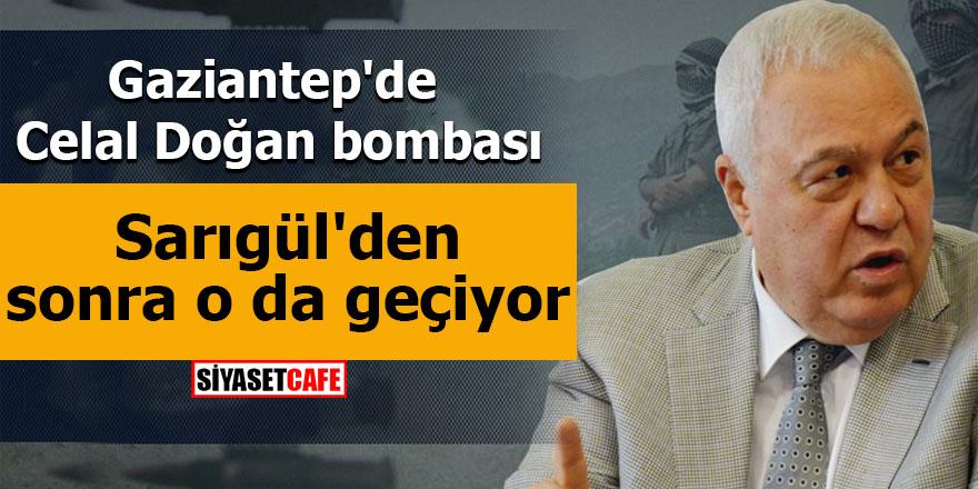 Gaziantep'de Celal Doğan bombası Sarıgül'den sonra o da geçiyor