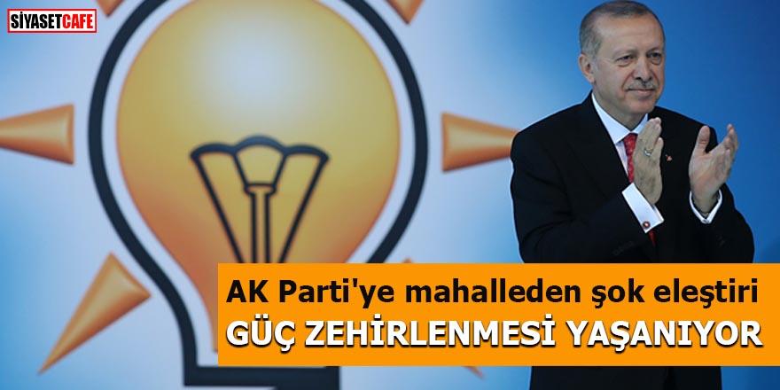 AK Parti'ye mahalleden şok eleştiri Güç zehirlenmesi yaşanıyor