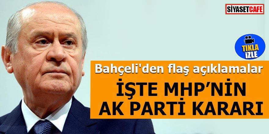 Bahçeli'den flaş açıklamalar MHP'nin AK Parti kararı