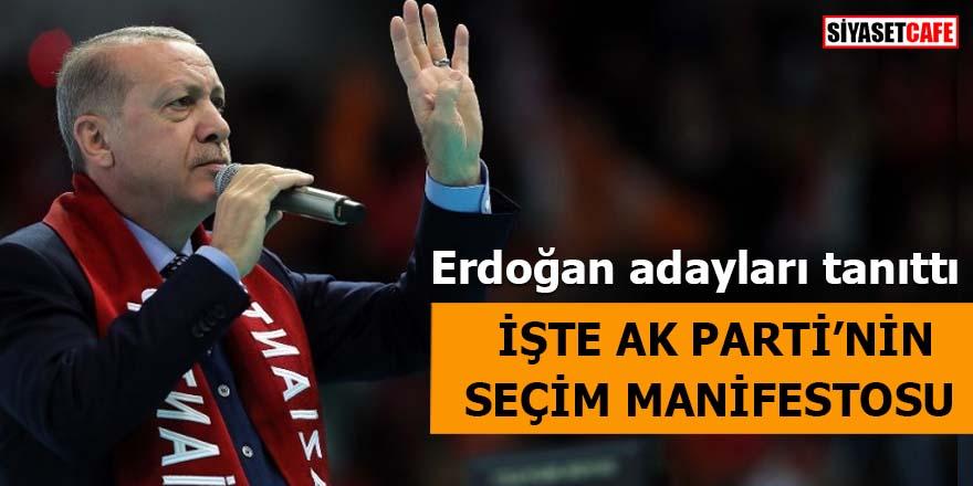 Erdoğan adayları tanıttı İşte AK Parti'nin seçim manifestosu