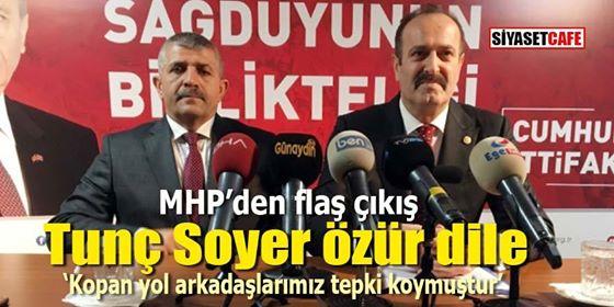 MHP'den flaş çıkış: Tunç Soyer özür dile