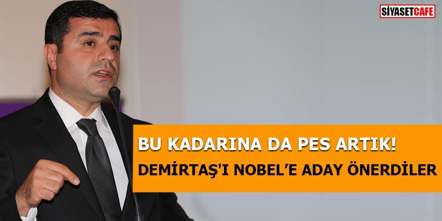 Demirtaş'ı Nobel'e aday olarak önerdiler