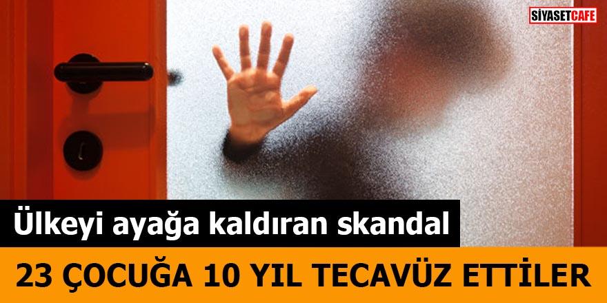 Ülkeyi ayağa kaldıran skandal 23 çocuğa 10 yıl tecavüz ettiler