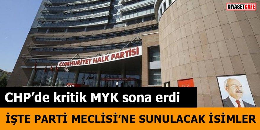 CHP'de kritik MYK sona erdi İşte Parti Meclisi'ne sunulacak isimler