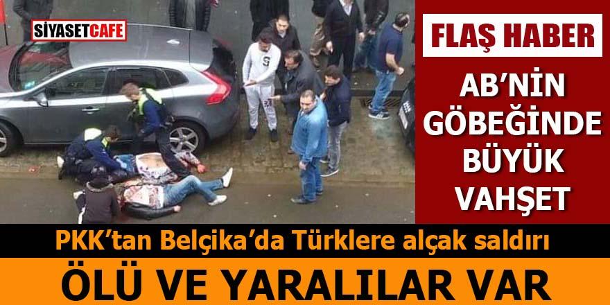 PKK'dan Belçika'da Türklere alçak saldırdı: Ölü ve yaralılar var