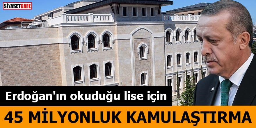 Erdoğan'ın okuduğu lise için 45 milyonluk kamulaştırma