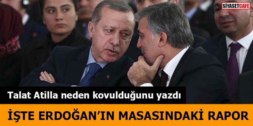 Talat Atilla neden kovulduğunu yazdı İşte Erdoğan'ın masasındaki rapor