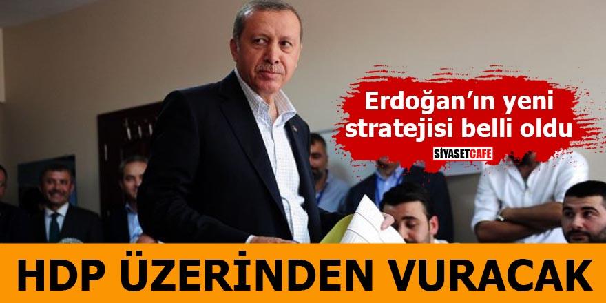 Erdoğan'ın yeni stratejisi belli oldu HDP üzerinden vuracak