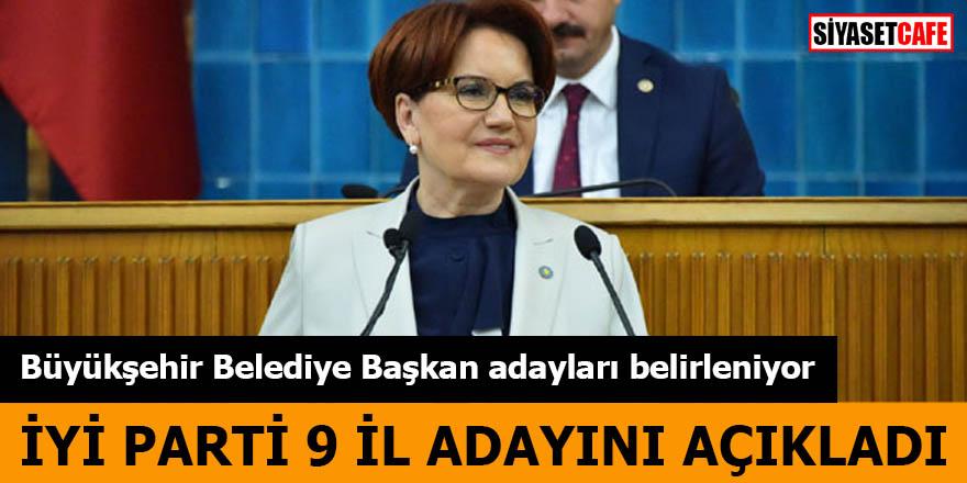 İYİ Parti 9 İl adayını açıkladı Büyükşehir Belediye Başkan adayları belirleniyor