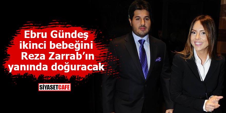 Ebru Gündeş ikinci bebeğini Reza Zarrab'ın yanında doğuracak