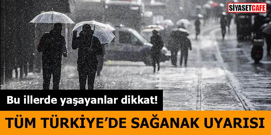 Tüm Türkiye'de Sağanak Yağmur uyarısı