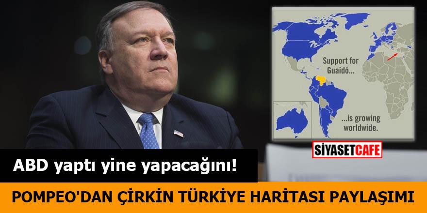 Pompeo'dan çirkin Türkiye haritası paylaşımı