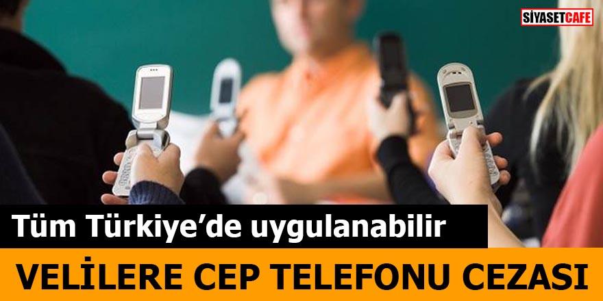 Velilere cep telefonu cezası