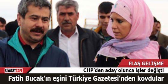 Fatih Bucak'ın eşini Türkiye Gazetesi'nden kovdular