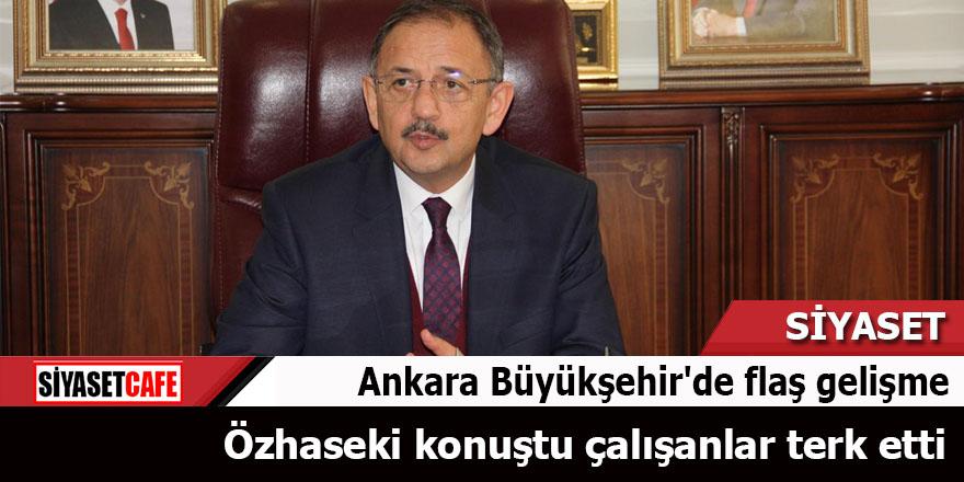 Ankara Büyükşehir'de flaş gelişme Özhaseki konuştu çalışanlar terk etti