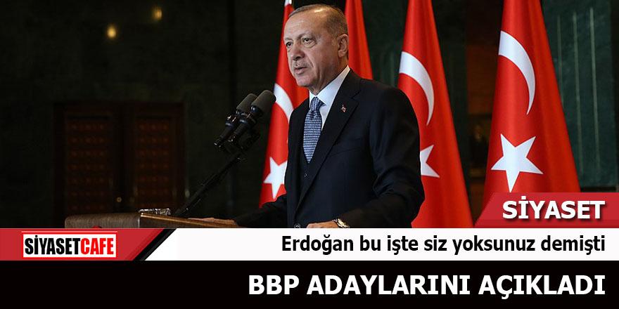 Erdoğan'ın çıkışı üzerine BBP adaylarını açıkladı