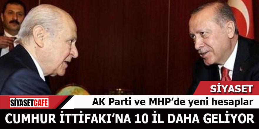 AK Parti ve MHP'de yeni hesaplar: Cumhur İttifakı'na 10 il daha geliyor