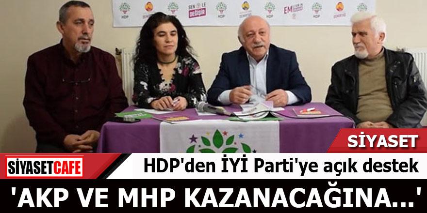HDP'den İYİ Parti'ye açık destek 'AKP ve MHP kazanacağına...'