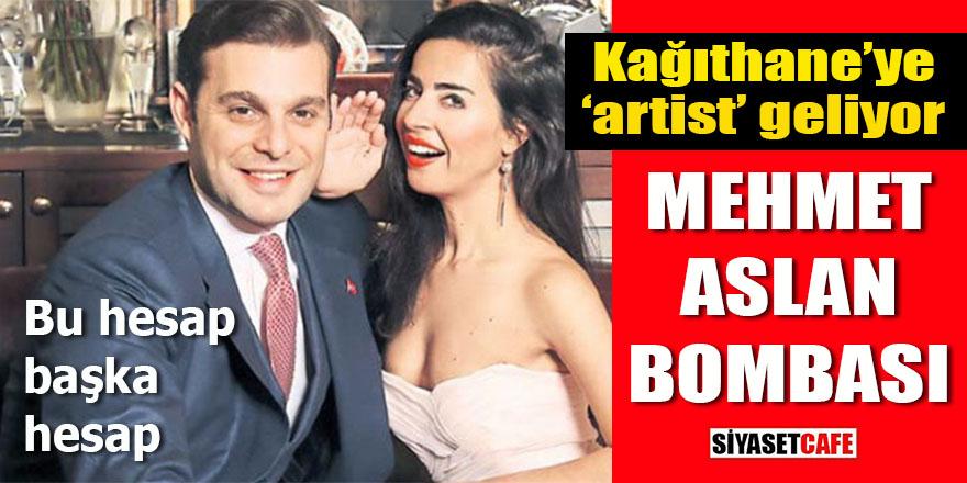 """Kağıthane'ye """"artist"""" geliyor: Mehmet Aslan bombası"""