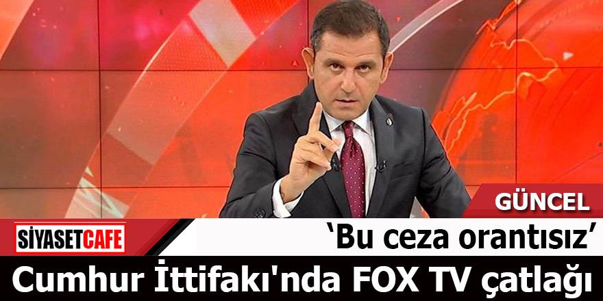 Cumhur İttifakı'nda FOX TV çatlağı Orantısız