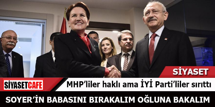 MHP'liler haklı ama İYİ Parti'liler sırıttı Soyer'in babasını bırakalım oğluna bakalım