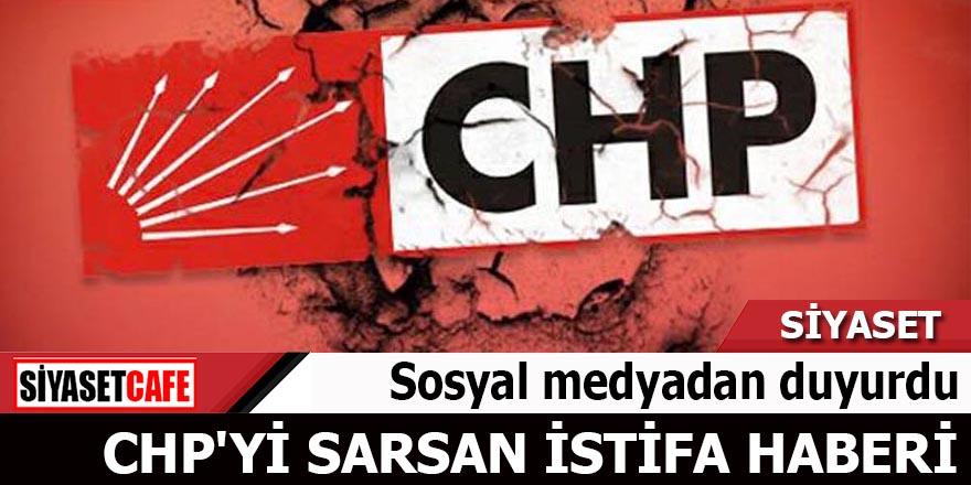 CHP'yi sarsan istifa Sosyal medyadan duyurdu