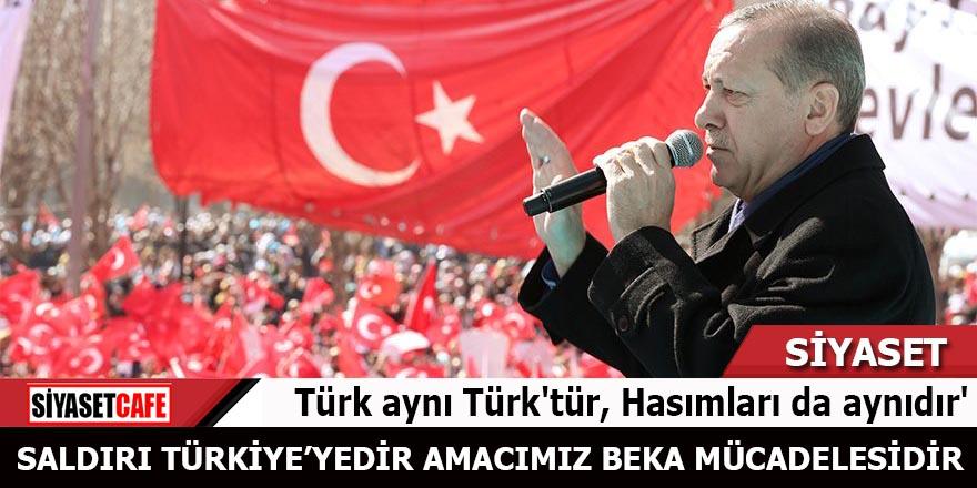 Cumhurbaşkanı Recep Tayyip Erdoğan: Saldırı Türkiye'yedir amacımız beka mücadelesidir
